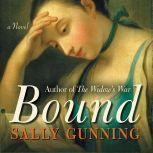 Bound A Novel, Sally Cabot Gunning