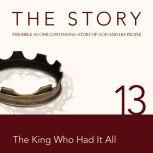 The Story Audio Bible - New International Version, NIV: Chapter 13 - The King Who Had It All, Zondervan