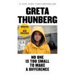 No One Is Too Small to Make a Difference, Greta Thunberg