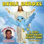 Bible Birdie a Kids Faith-Based Chapter Book, Derek Savage
