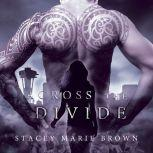 Across The Divide, Stacey Marie Brown