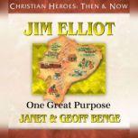 Jim Elliot One Great Purpose, Janet Benge