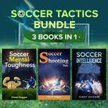 Soccer Tactics Bundle: 3 Books in 1, Chest Dugger