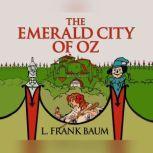 Emerald City of Oz, The, L. Frank Baum