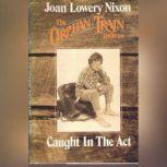 Caught in the Act, Joan Lowery Nixon