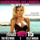 Harboring His Length In My Butt : Anal MILFs 15 (Anal Sex Age Gap Erotica), Tori Westwood