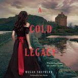 A Cold Legacy, Megan Shepherd