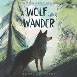A Wolf Called Wander, Rosanne Parry