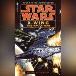 Star Wars: X-Wing: The Bacta War Book 4, Michael A. Stackpole