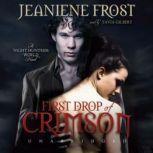 First Drop of Crimson Night Huntress World, Book 1, Jeaniene Frost
