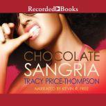 Chocolate Sangria, Tracy Price-Thompson
