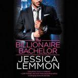 The Billionaire Bachelor, Jessica Lemmon