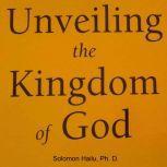 Unveiling the Kingdom of God, Professor Solomon Hailu
