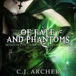 Of Fate and Phantoms, C.J. Archer