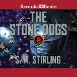 Stone Dogs, S.M. Stirling