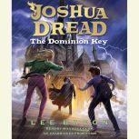 Joshua Dread: The Dominion Key, Lee Bacon