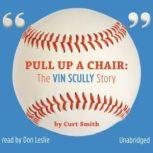 Pull Up a Chair The Vin Scully Story, Curt Smith