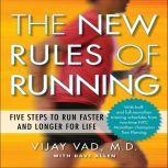 The New Rules of Running Five Steps to Run Faster and Longer for Life, David Allen