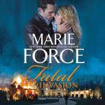 Fatal Invasion (The Fatal Series), Marie Force