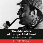 The Adventure of the Speckled Band, Sir Arthur Conan Doyle