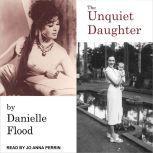 The Unquiet Daughter, Danielle Flood