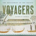 Voyagers The Settlement of the Pacific, Nicholas Thomas