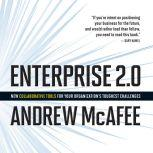 Enterprise 2.0 New Collaborative Tools for Your Organization's Toughest Challenges, Andrew McAfee