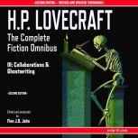 H.P. Lovecraft: The Complete Fiction Omnibus Collection III: Collaborations and Ghostwritings, H.P. Lovecraft