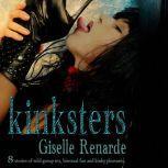 Kinksters: 8 Stories of Wild Group Sex, Bisexual Fun and Kinky Pleasures, Giselle Renarde
