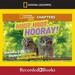 Hoot, Hoot, Hooray! And More True Stories of Amazing Animal Rescues, Ashlee Brown Blewett