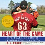 Heart of the Game Life, Death, and Mercy in Minor League America, S.L. Price