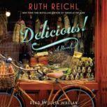 Delicious!, Ruth Reichl