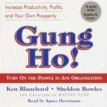 Gung Ho! Turn On the People in Any Organization, Ken Blanchard