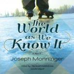 The World as We Know It, Joseph Monninger