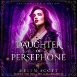 Daughter of Persephone A Reverse Harem Romance, Helen Scott