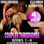 Couples Threesomes 4-Pack : Books 1 - 4 (FFM Threesome Erotica First Time Lesbian Erotica), Connie Cuckquean