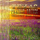 Texas Prairie Brides Trilogy Box Set A Clean Historical Mail Order Husband Collection