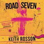 Road Seven, Keith Rosson