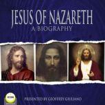 Jesus Of Nazareth A Biography, Geoffrey Giuliano & The Icon Players