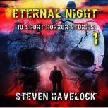 Eternal Night 1 10 Short Horror Stories, Steven Havelock