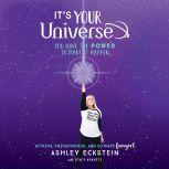 It's Your Universe You Have the Power to Make It Happen, Ashley Eckstein