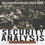 Security Analysis: Principles and Techniques The Classic 1940 Second Edition, Benjamin Graham