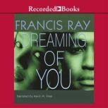 Dreaming of You, Francis Ray