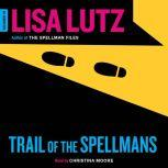Trail of the Spellmans Document #5, Lisa Lutz
