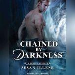 Chained By Darkness, Susan Illene
