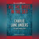 All the Birds in the Sky, Charlie Jane Anders