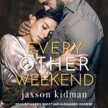 Every Other Weekend, Jaxson Kidman