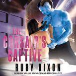 The Corsair's Captive, Ruby Dixon