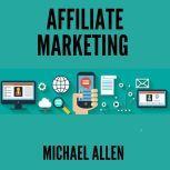 Affiliate Marketing , Michael Allen
