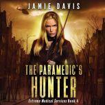 The Paramedic's Hunter Extreme Medical Services Book 4, Jamie Davis